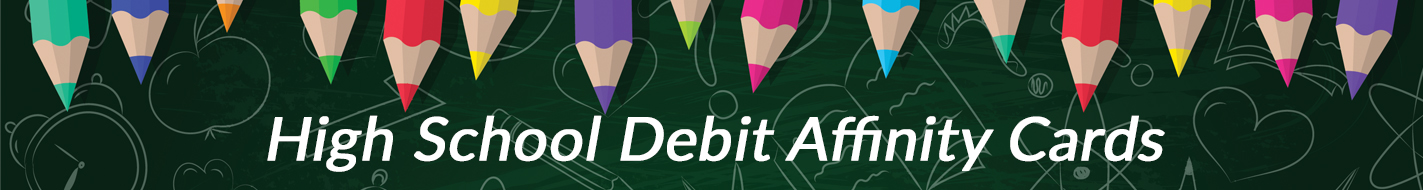 Interior Banner - Affinity Cards | High School Affinity Debit Cards